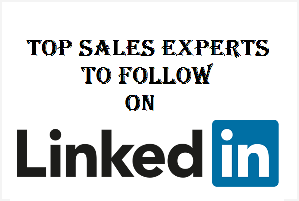 Top Sales Experts to Follow on LinkedIn