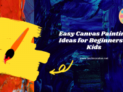 Easy Canvas Painting Ideas & Tips for Beginners & Kids