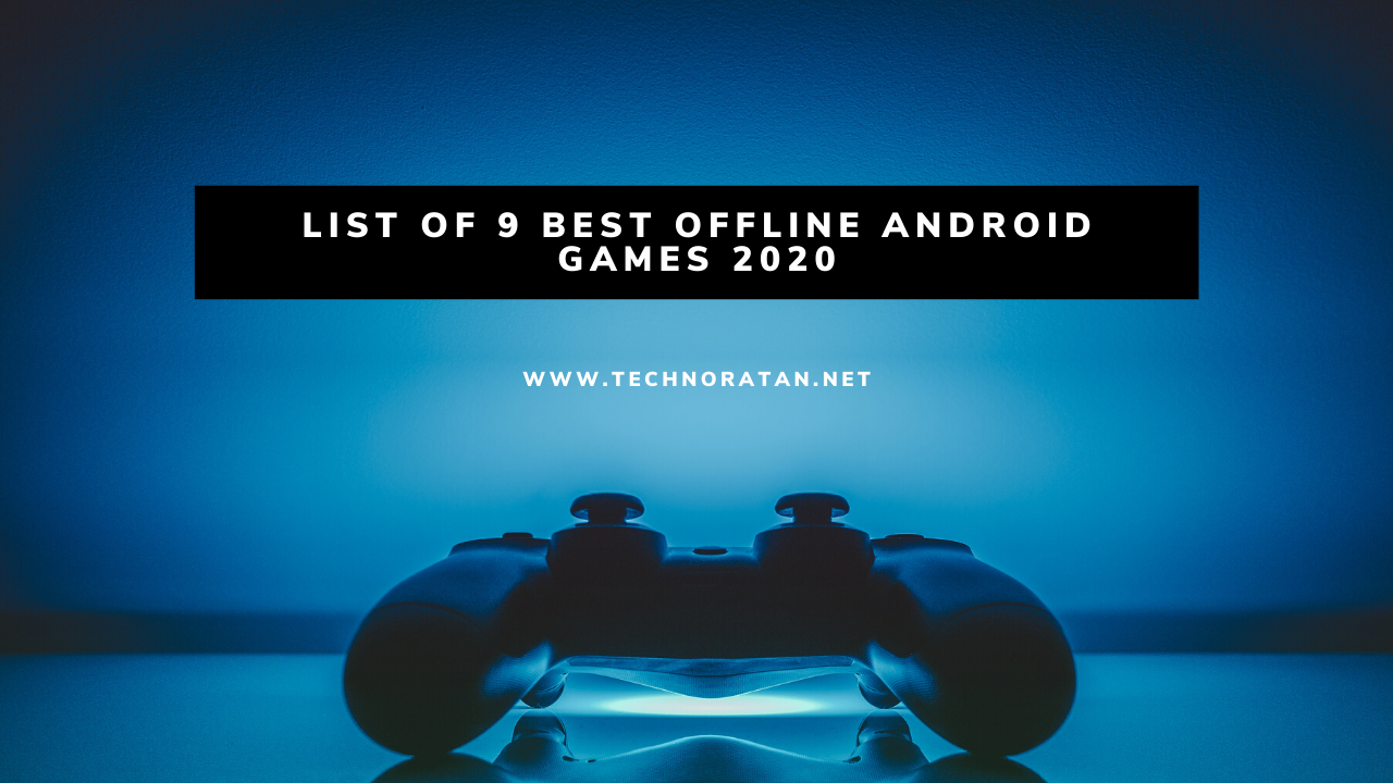 List of 9 Best Offline Android Games 2020