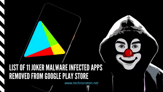 List Of 11 Joker Malware Infected Apps Removed From Google Play Store -  Technoratan